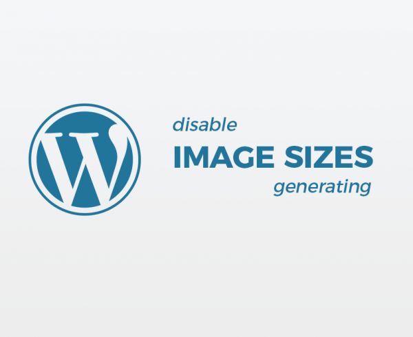 Disable WordPress automatically creating image sizes